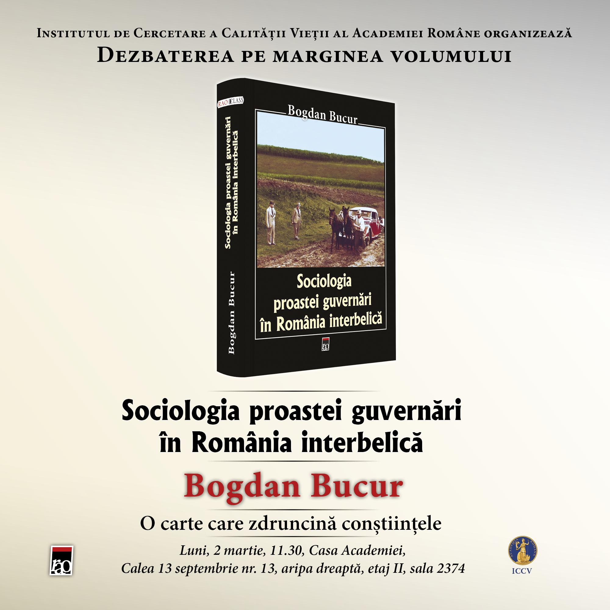 """Dezbatere pe marginea volumului """"Sociologia proastei guvernări în România interbelică"""" de Bogdan Bucur"""