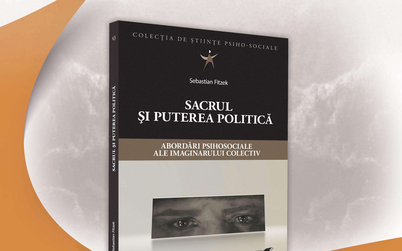 Lansare de carte: Sebastian Fitzek (2020) Sacrul și puterea politică – abordări psihociale ale imaginarului colectiv în colecția de științe psiho-sociale. București:  Editura ProUniversitaria