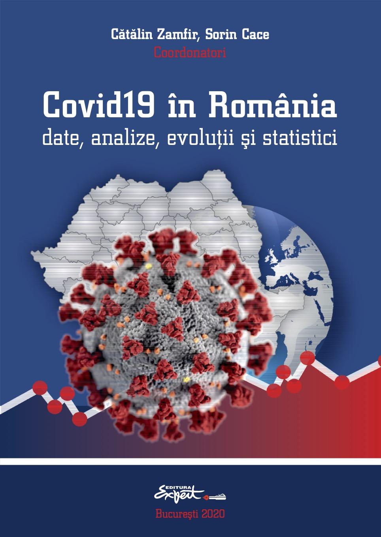 """Apariție volum """"Covid19 în România date, analize, evoluții și statistici"""" coordonat de Cătălin Zamfir și Sorin Cace la Editura Expert"""